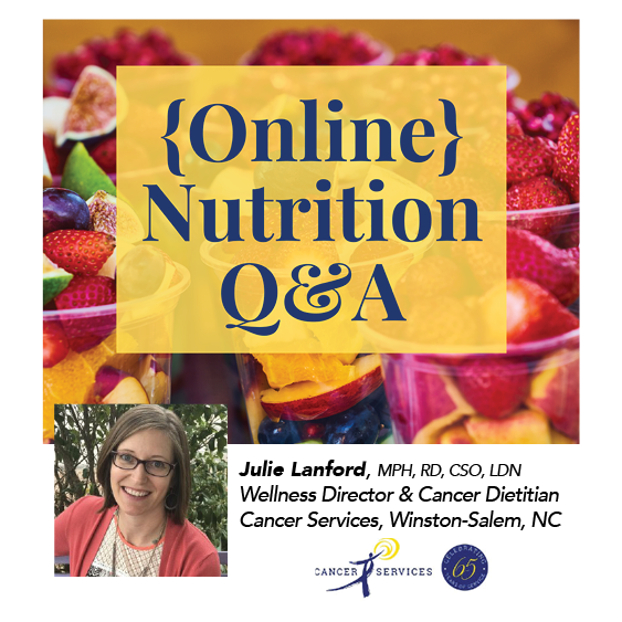 Nutrition at Home ~ Online Q&A with Cancer Dietitian Julie Lanford of Cancer Services